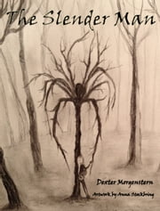 The Slender Man ebook by Dexter Morgenstern