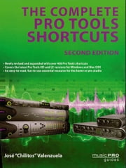 "The Complete Pro Tools Shortcuts - Second Edition ebook by Jose ""Chilitos"" Valenzuela"