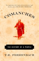 Comanches - The History of a People ebook by T.R. Fehrenbach