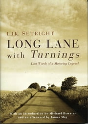 Long Lane With Turnings ebook by L.J.K. Setright,Michael Bywater