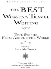 The Best Women's Travel Writing 2009 - True Stories from Around the World ebook by Lucy McCauley
