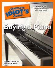 The Complete Idiot's Guide to Buying a Piano ebook by Jennifer Flinn,Marty Flinn