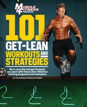 101 Get-Lean Workouts and Strategies ebook by Fitness, Muscle &.