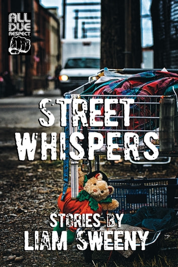 Street Whispers: Stories ebook by Liam Sweeny