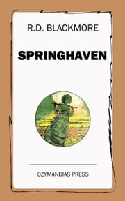 Springhaven - A Tale of the Great War ebook by R.D. Blackmore