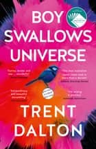 Boy Swallows Universe ekitaplar by Trent Dalton