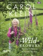 Wild Flowers ebook by Carol Klein