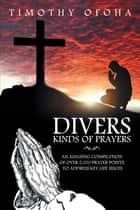 Diverse Kinds of Prayers ebook by Timothy Ofoha