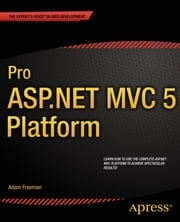 Pro ASP.NET MVC 5 Platform ebook by Adam Freeman