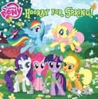 My Little Pony: Hooray for Spring! ebook by Louise Alexander