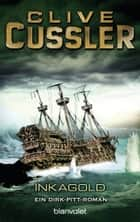 Inka Gold ebook by Clive Cussler,Oswald Olms