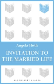 Invitation to the Married Life ebook by Angela Huth