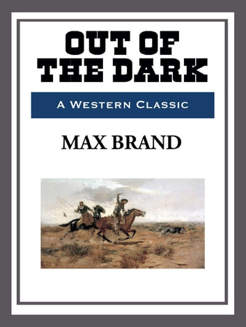 Out of the Dark ebook by Max Brand
