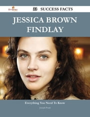 Jessica Brown Findlay 33 Success Facts - Everything you need to know about Jessica Brown Findlay ebook by Joseph Pruitt
