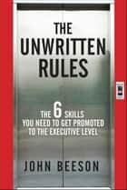 The Unwritten Rules ebook by John Beeson