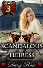 Scandalous Heiress - Book 3 of 'Domination' ebook by Daisy Rose