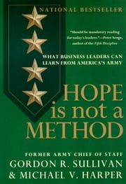 Hope is Not a Method ebook by Gordon R. Sullivan,Michael V. Harper