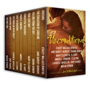 Unconditional (A Love Without Limits Anthology) ebook by Stacey Wallace Benefiel,Jane Harvey - Berrick,Sarina Bowen,Mary Elizabeth,D. Hart,Amber L. Johnson,CJ Lyons,Lauren K. McKellar,Shay Savage,Magan Vernon