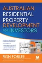 Australian Residential Property Development for Investors ebook by Ron Forlee