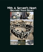 With a Servant's Heart - Greatness Walks Boldly ebook by A.O.L.