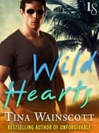 Wild Hearts (Novella) - A Justiss Alliance Novel ebook by Tina Wainscott