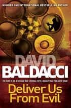 Deliver Us From Evil: Shaw and Katie James 2 ebook by David Baldacci
