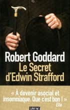 Le secret d'Edwin Strafford ebook by Robert GODDARD,Catherine ORSOT COCHARD