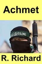 Achmet ebook by R. Richard