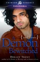 A Demon Bewitched ebook by Holley Trent