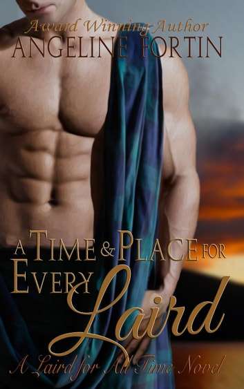 A Time & Place for Every Laird - A Laird for All Time, #2 ebook by Angeline Fortin