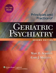 Principles and Practice of Geriatric Psychiatry ebook by Marc E. Agronin,Gabe J. Maletta