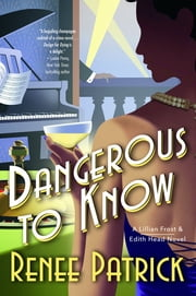 Dangerous to Know ebook by Renee Patrick