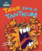 Tiger Has a Tantrum ebook by Graves, Sue