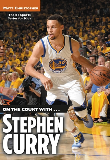 On the Court with...Stephen Curry ebook by Matt Christopher
