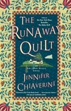 The Runaway Quilt ebook by Jennifer Chiaverini