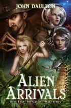 Alien Arrivals ebook by John Daulton