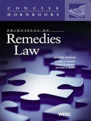 Weaver, Shoben and Kelly's Principles of Remedies Law, 2d (Concise Hornbook Series) ebook by Russell Weaver,Elaine Shoben,Michael Kelly