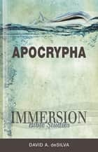 Immersion Bible Studies: Apocrypha ebook by David deSilva