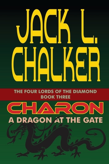 Charon: A Dragon at the Gate eBook by Jack L. Chalker