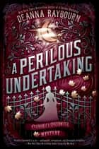 A Perilous Undertaking ebook by Deanna Raybourn