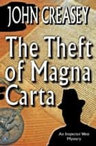 The Theft of Magna Carta ebook by John Creasey
