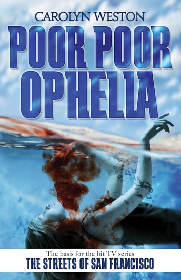 Poor Poor Ophelia - A Krug & Kellog Thriller ebook by Carolyn Weston