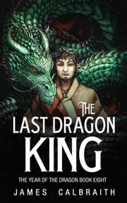 The Last Dragon King ebook by Kobo.Web.Store.Products.Fields.ContributorFieldViewModel