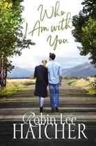 Who I Am with You ebook by