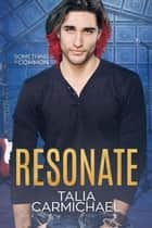Resonate - Something in Common, #3 ebook by