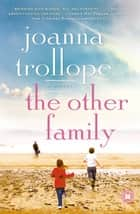 The Other Family ebook by Joanna Trollope