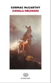 Cavalli selvaggi ebook by Cormac McCarthy