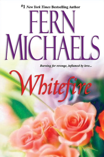 Whitefire ebook by Fern Michaels