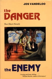 The Danger and The Enemy ebook by Dirk van Nouhuys