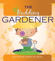 The Budding Gardener ebook by Mary Rein